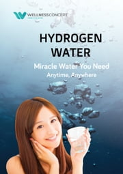 Hydrogen Water - Miracle Water You Need ebook by Aleef Daniel