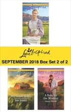 Harlequin Love Inspired September 2018 - Box Set 2 of 2 - Runaway Amish Bride\Dry Creek Daddy\A Baby for the Minister ebook by Leigh Bale, Janet Tronstad, Laurel Blount