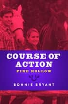 Course of Action ebook by Bonnie Bryant