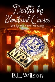 Deaths by Unnatural Causes, Life by Any Means Necessary ebook by B.L Wilson