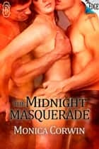The Midnight Masquerade ebook by Monica Corwin