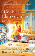 Cookies and Clairvoyance ebook by Bailey Cates