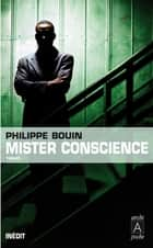 Mister conscience eBook by Philippe Bouin