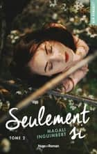 Seulement si - tome 2 ebook by Magali Inguimbert