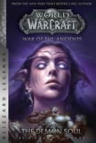 WarCraft: War of The Ancients Book Two - The Demon Soul ebook by Knaak