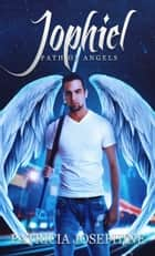 Jophiel Path of Angels Book 3 ebook by Patricia Josephine