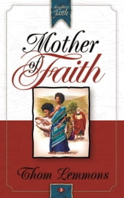 Mother of Faith ebook by Thom Lemmons