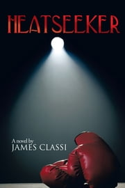 HEATSEEKER ebook by James Classi