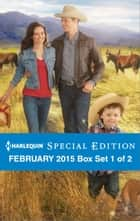 Harlequin Special Edition February 2015 - Box Set 1 of 2 - Fortune's Little Heartbreaker\The Fireman's Ready-Made Family\Marry Me, Mackenzie! ebook by Cindy Kirk, Jules Bennett, Joanna Sims