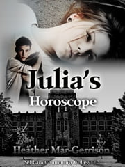 Julia's Horoscopes ebook by Heather Mar-Gerrison