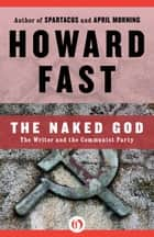 The Naked God ebook by Howard Fast