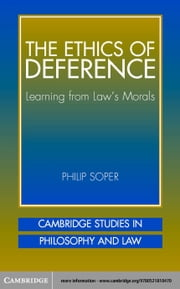 The Ethics of Deference: Learning from Law's Morals ebook by Soper, Philip