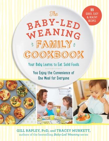 The baby led weaning family cookbook ebook by tracey murkett the baby led weaning family cookbook your baby learns to eat solid foods fandeluxe Choice Image