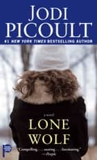 Lone Wolf ebook by Jodi Picoult