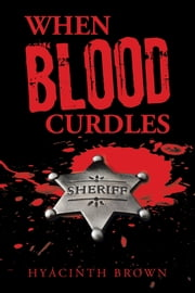 When Blood Curdles ebook by Hyacinth Brown