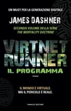 VirtNet Runner - Il programma eBook by James Dashner, Adriano Angelini