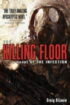 The Killing Floor ebook by Craig DiLouie