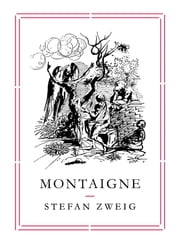 Montaigne ebook by Stefan Zweig,Will Stone