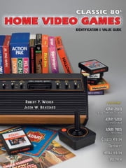 eBook Classic 80s Home Video Games ebook by Wicker, Robert
