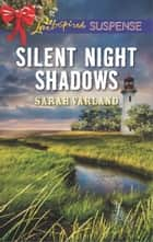 Silent Night Shadows ebook by Sarah Varland