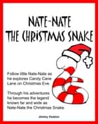 Nate-Nate the Christmas Snake ebook by Jimmy Huston