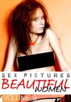 Sex Pictures : Beautiful Women Volume 9 ebook by Mandy Rickards