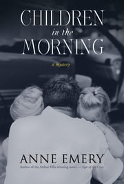 Children in the Morning: A Mystery ebook by Emery, Anne