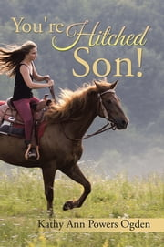 You're Hitched Son! ebook by Kathy Ann Powers Ogden