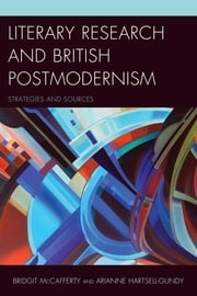 Literary Research and British Postmodernism - Strategies and Sources ebook by Bridgit McCafferty,Arianne Hartsell-Gundy