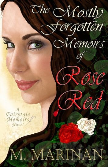 The Mostly Forgotten Memoirs of Rose Red ebook by M. Marinan