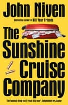 The Sunshine Cruise Company ebook by John Niven
