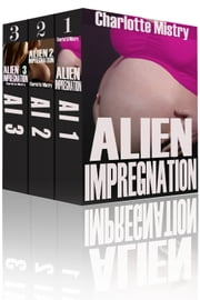 Alien Impregnation Boxed Set ebook by Charlotte Mistry