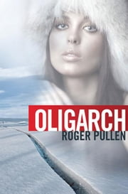 Oligarch ebook by Roger Pullen,Ian Grindle
