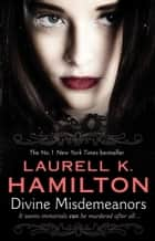 Divine Misdemeanors - (Merry Gentry 8) ebook by Laurell K Hamilton