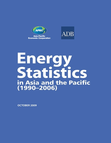 Energy Statistics in Asia and the Pacific (1990–2006) ebook by Asian Development Bank