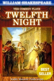 Twelfth Night By William Shakespeare - With 30+ Original Illustrations,Summary and Free Audio Book Link ebook by William Shakespeare