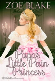 Papa's Little Pain Princess ebook by Zoe Blake