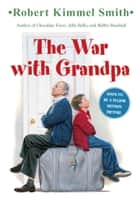 The War with Grandpa ebook by Robert Kimmel Smith