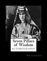 Seven Pillars of Wisdom ebook by T.E. Lawrence