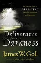 Deliverance from Darkness ebook by James W. Goll