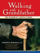 Walking With Grandfather ebook by Joseph Marshall III