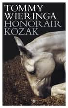 Honorair kozak ebook by Tommy Wieringa