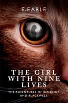 The Girl With Nine Lives ebook by E. Earle