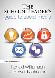 School Leader's Guide to Social Media, The ebook by Ronald Williamson,Howard Johnston