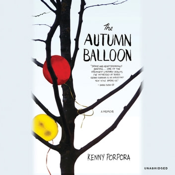 The Autumn Balloon audiobook by Kenny Porpora