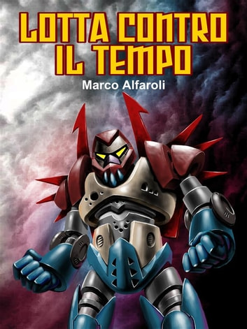 Lotta contro il tempo ebook by Marco Alfaroli