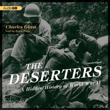 The Deserters - A Hidden History of World War II audiobook by Charles Glass