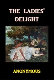 The Ladies' Delight ebook by Anonymous