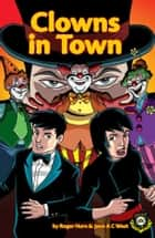 Clowns in Town (Alien Detective Agency) ebook by Roger Hurn, Jane A C West