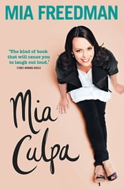 Mia Culpa ebook by Mia Freedman
